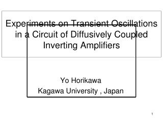Experiments on Transient Oscillations in a Circuit of Diffusively Coupled Inverting Amplifiers
