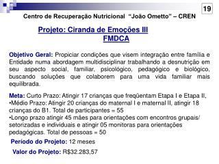 Centro de Recupera��o Nutricional  �Jo�o Ometto� � CREN