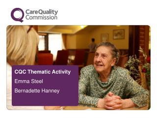 CQC Thematic Activity Emma Steel Bernadette Hanney