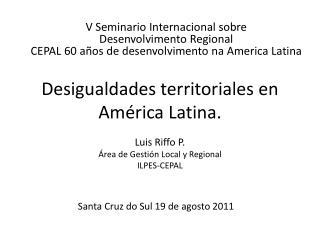 Desigualdades territoriales en América Latina.