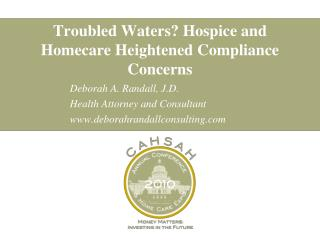 Troubled Waters Hospice and Homecare Heightened Compliance Concerns