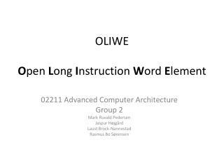 OLIWE O pen L ong  I nstruction W ord  E lement