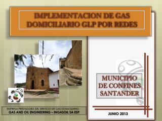 IMPLEMENTACION DE GAS DOMICILIARIO GLP POR REDES