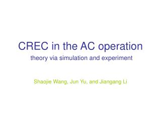 CREC in the AC operation theory via simulation and experiment