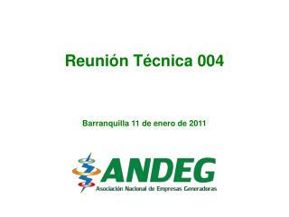 Reuni�n T�cnica 004 Barranquilla 11 de enero de 2011