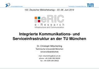 Integrierte Kommunikations- und Serviceinfrastruktur an der TU München