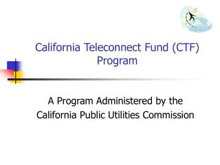 California Teleconnect Fund (CTF) Program