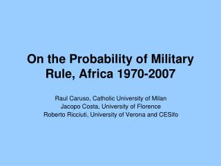 On the Probability of Military Rule, Africa 1970-2007