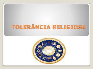 TOLERÂNCIA RELIGIOSA