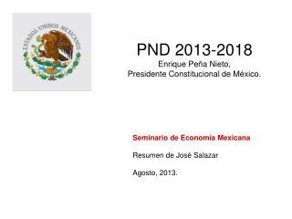 PND 2013-2018 Enrique Peña Nieto,  Presidente Constitucional de México.
