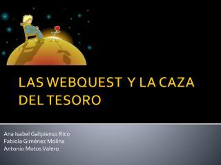 LAS WEBQUEST  Y LA CAZA DEL TESORO