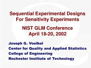 Sequential Experimental Designs For Sensitivity Experiments NIST GLM Conference April 18-20, 2002