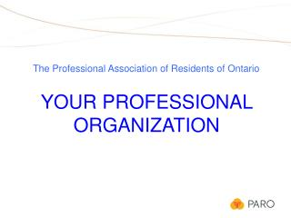 The Professional Association  of  Residents of Ontario