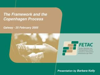 The Framework and the Copenhagen Process Galway - 25 February 2005