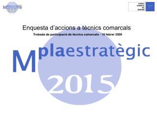Enquesta d'accions a tècnics comarcals