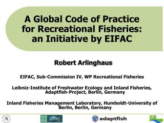 Robert Arlinghaus EIFAC, Sub-Commission IV, WP Recreational Fisheries