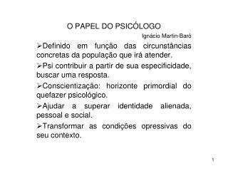 O PAPEL DO PSICÓLOGO Ignácio Martin-Baró