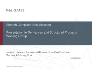 Shariah Compliant Securitisation   Presentation to Derivatives and Structured Products Working Group