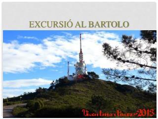 EXCURSIÓ AL BARTOLO