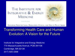 Transforming Health Care and Human Evolution: A Vision for the Future