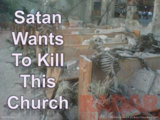 Satan Wants To Kill This Church
