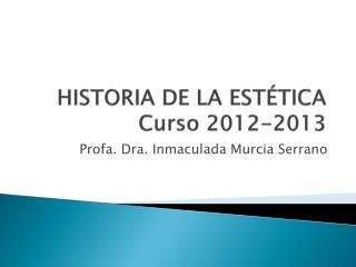 HISTORIA DE LA ESTÉTICA Curso 2012-2013