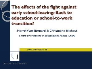 Pierre-Yves Bernard & Christophe Michaut Centre de recherche en éducation de Nantes (CREN)