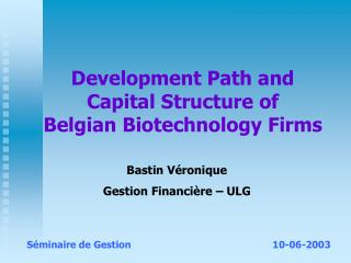 Development Path and Capital Structure of Belgian Biotechnology Firms