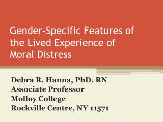 Gender-Specific Features of  the Lived Experience of  Moral Distress