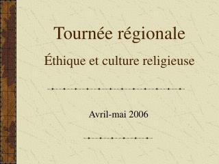 Tournée régionale Éthique et culture religieuse
