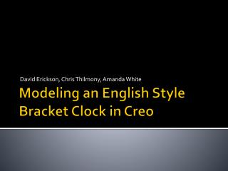 Modeling an English Style Bracket Clock in  Creo