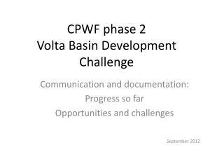 CPWF phase 2  Volta Basin Development Challenge