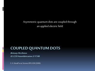 Coupled Quantum Dots Brittany  Mcclinton EE C235 Nanofabrication 3/17/08