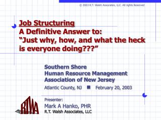 Job Structuring  A Definitive Answer to:  Just why, how, and what the heck is everyone doing