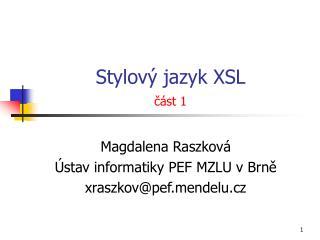 Stylový jazyk XSL část 1