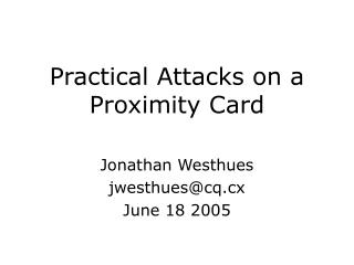 Practical Attacks on a Proximity Card