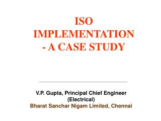 ISO IMPLEMENTATION - A CASE STUDY