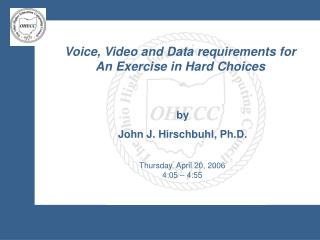 Voice, Video and Data requirements for An Exercise in Hard Choices