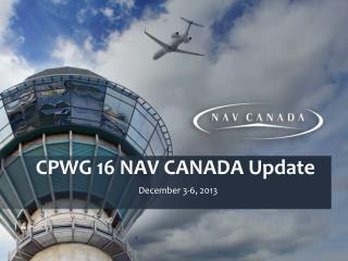CPWG 16 NAV CANADA Update