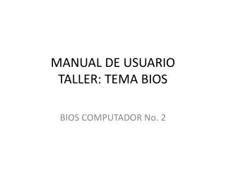 MANUAL DE USUARIO TALLER: TEMA BIOS