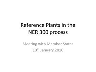 Reference Plants in the  NER 300 process