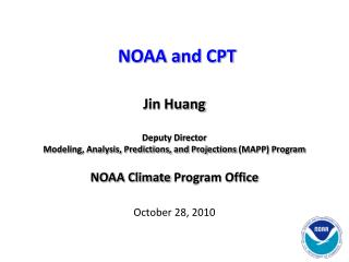 Jin Huang Deputy Director Modeling, Analysis, Predictions, and Projections  (MAPP) Program