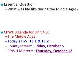 Essential Question : What was life like during the Middle Ages? CPWH Agenda for Unit 4.3 :