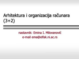 Arhitektura i organizacija  računara (3+2)