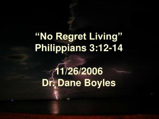 No Regret Living  Philippians 3:12-14  11