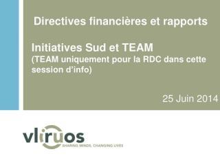 Directives financières  et  rapports Initiatives Sud  et TEAM