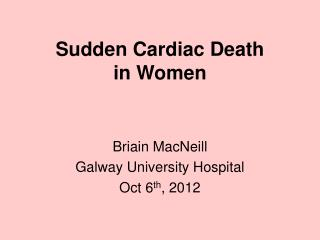Sudden Cardiac Death in Women