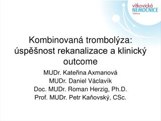 Kombinovan� trombol�za: �sp?�nost rekanalizace a klinick� outcome