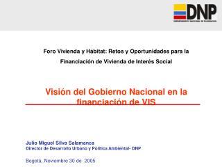 Foro Vivienda y H�bitat: Retos y Oportunidades para la Financiaci�n de Vivienda de Inter�s Social