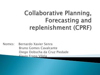 Collaborative Planning, Forecasting and replenishment (CPRF)